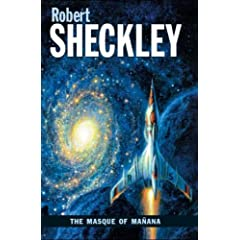 The Masque Of Manana by Robert Sheckley,&#32;Sharon L. Sbarsky and Bob Eggleton