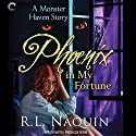 Phoenix in My Fortune: A Monster Haven Story, Book 6 Audiobook by R. L. Naquin Narrated by Rebecca Gibel