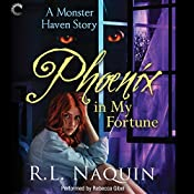 Phoenix in My Fortune: A Monster Haven Story, Book 6 | R. L. Naquin