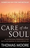 Thomas Moore Care Of The Soul: An inspirational programme to add depth and meaning to your everyday life