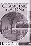 img - for Changing Seasons: A Poetic Journey Over Three Continents book / textbook / text book