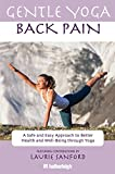 img - for Gentle Yoga for Back Pain: A Safe and Easy Approach to Better Health and Well-Being through Yoga book / textbook / text book