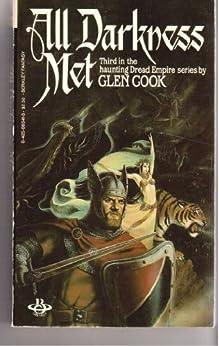 All Darkness Met  - Glen Cook
