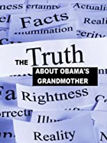 The Truth about Barack Obama's Grandmother
