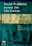 img - for Social Problems across the Life Course (Understanding Social Problems: An SSSP Presidential Series) book / textbook / text book