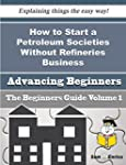 How to Start a Petroleum Societies Wi...