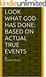 Look What God Has Done: Based on Actu...