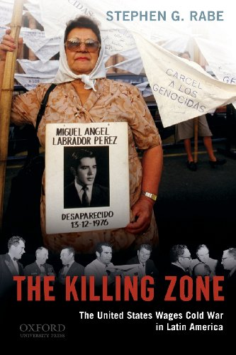 The Killing Zone: The United States Wages Cold War in...