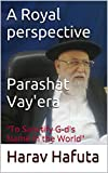 "A Royal perspective  Parashat  Vayera: ""To Sanctify G-ds Name in the World"" (The Book of Exodus 2)"