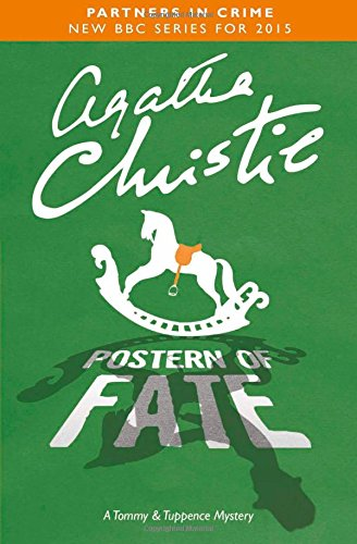 Postern Of Fate. A Tommy & Tuppence Mystery (Tommy & Tuppence 5)