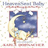 img - for Heaven Sent Baby: A Bundle of Blessings for the New Mom book / textbook / text book