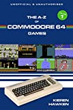 The A-Z of Commodore 64 Games: Volume 1 (The A-Z of Retro Gaming)