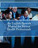 img - for An English-Spanish Manual for Mental Health Professionals book / textbook / text book