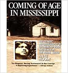 coming of age in mississippi anne Coming of age in mississippi is a 1968 memoir by anne moody about growing up  in rural mississippi in the mid-20th century as an african-american woman.