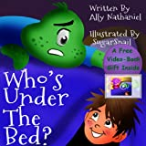 Who's Under The Bed?: Bedtime Storybook For Children Ages 3-5 (Bedtime Books For Toddlers & Children 1)