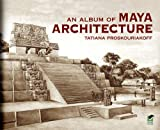 An Album of Maya Architecture (Native American)