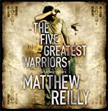 The Five Greatest Warriors (Jack West Junior 3) Matthew Reilly