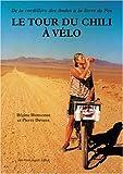 echange, troc Régine Bienvenue, Pierre Devaux - Le tour du Chili à vélo : de la Cordillère des Andes à la Terre de Feu