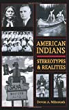 AMERICAN INDIANS: STEROTYPES & REALITIES