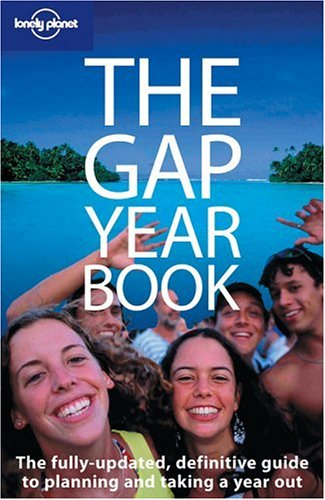Lonely Planet The Gap Year Book (General Reference)