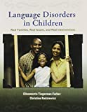 img - for Language Disorders in Children: Real Families, Real Issues, and Real Interventions by Tiegerman-Farber Ellenmorris Radziewicz Christine (2007-04-14) Paperback book / textbook / text book