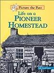 Life On A Pioneer Homestead
