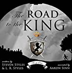 The Road to the King: The Tale of Joseph Asher, The Kingdom Series, Book 1 | Steven Styles,L. R. Styles