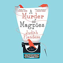 Murder of Magpies (       UNABRIDGED) by Judith Flanders Narrated by Susan Duerden