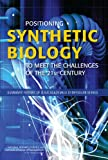 img - for Positioning Synthetic Biology to Meet the Challenges of the 21st Century: Summary Report of a Six Academies Symposium Series book / textbook / text book