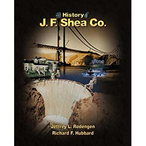 The History of J.F. Shea Co. Jeffrey L. Rodengen and Richard F. Hubbard