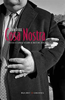 Cosa nostra : l'histoire de la mafia sicilienne de 1860 à nos jours