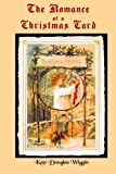 The Romance of a Christmas Card: By the author of Rebecca of Sunnybrook Farm (Timeless Classic Books)