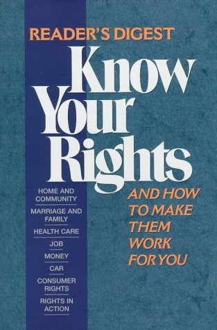 Know Your Rights: And How to Make Them Work for You, READER'S DIGEST, REBUS INC.