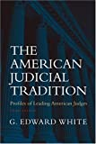The American Judicial Tradition: Profiles of Leading American Judges