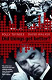 Did Things Get Better?: An Audit of Labour's Successes and Failures (0141000163) by Toynbee, Polly Walker, David