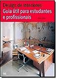 Design de Interiores. Guia Util Para Estudantes e Profissionais - 9788425223587