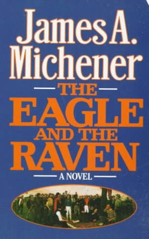 The Eagle and the Raven, JAMES A. MICHENER