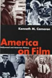 America on Film: Hollywood and American History (0826410332) by Kenneth Cameron