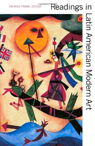 Readings in Latin American Modern Art