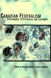 img - for Canadian Federalism: Performance, Effectiveness, and Legitamacy book / textbook / text book