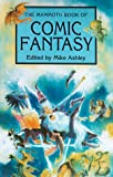 The Mammoth Book of Comic Fantasy (0786705337) by Ashley, Michael