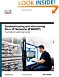 Troubleshooting and Maintaining Cisco...