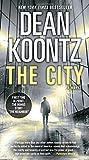 Dean R. Koontz The City (with Bonus Short Story the Neighbor)