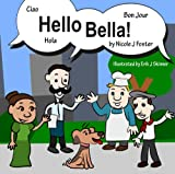 img - for Hello Bella! (Children's eBook: Learn to say hello in different languages) book / textbook / text book