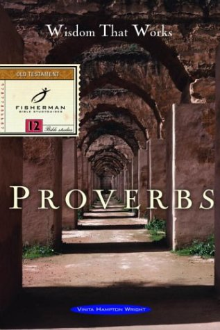 Proverbs: Wisdom that Works (A Fisherman Bible Studyguide Series)