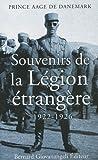 echange, troc Prince Aage de Danemark - Souvenirs de la Légion