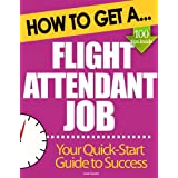 How to Get A Flight Attendant Job: Top Tips to Boost Your Job Hunting Successby Linda Grapeth