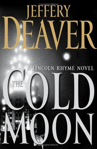 The Cold Moon: A Lincoln Rhyme Novel (Lincoln Rhyme Novels)