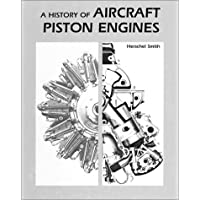 History of Aircraft Piston Engines : Aircraft Piston Engines from the Manly Balzer to the Continental Tiara (McGraw-Hill...