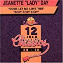 Day, Jeanette &quot;Lady&quot; - Come Let Me Love You / Sexy Sexy Sexy [CD Maxi-Single]